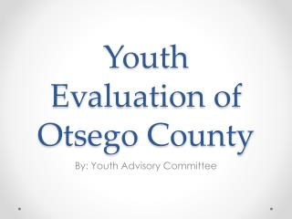 Youth Evaluation of Otsego County