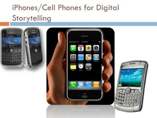iPhones /Cell Phones for Digital Storytelling