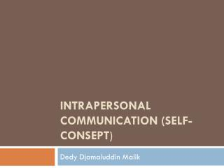 INTRAPERSONAL COMMUNICATION (SELF-CONSEPT )