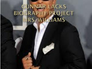 Gunnar lacks biography project Mrs. Williams
