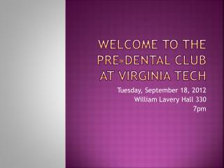 Welcome to the Pre-Dental Club at Virginia Tech