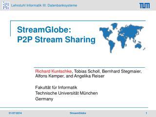 StreamGlobe: P2P Stream Sharing