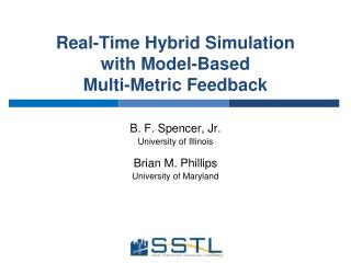 Real-Time Hybrid Simulation  with Model-Based  Multi-Metric Feedback
