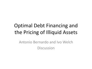 Optimal Debt Financing and the Pricing of Illiquid Assets