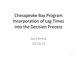 Chesapeake Bay Program Incorporation of Lag Times into the Decision Process