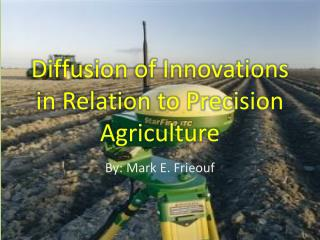 Diffusion of Innovations in Relation to Precision Agriculture