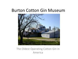Burton Cotton Gin Museum