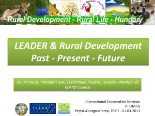 LEADER &  Rural Development Past  -  Present -  Future