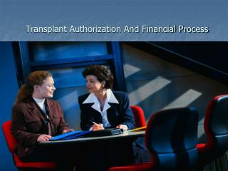 Transplant Authorization And Financial Process