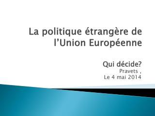 La politique étrangère de l'Union Européenne