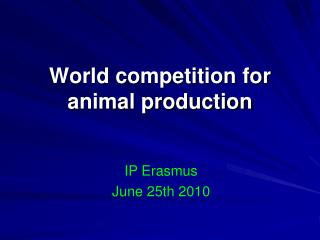 World competition for animal production