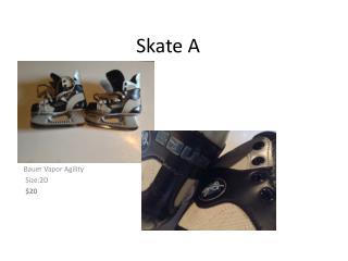 Skate A