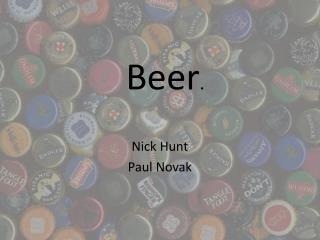 Beer .