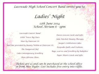 Lasswade  High School Concert Band  invite you to: Ladies' Night  12th June 2014