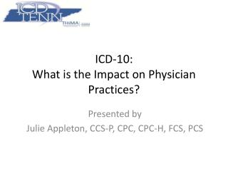 ICD-10: What is the Impact on Physician Practices?