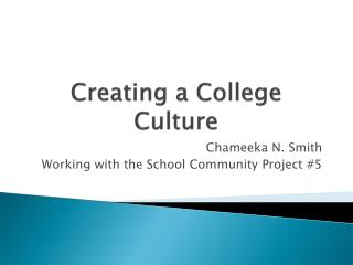 Creating a College Culture