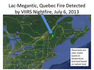 Lac- Megantic , Quebec Fire Detected by VIIRS  Nightfire , July 6, 2013