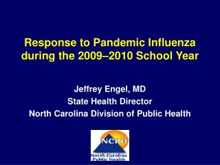 Response to Pandemic Influenza during the 2009 –2010 School Year