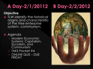 A Day- 2 / 1 /2011 2     B Day- 2 / 2 /201 2