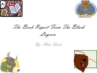 The Book Report From The Black Lagoon.