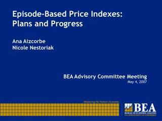 Episode-Based Price Indexes: Plans and Progress Ana Aizcorbe Nicole Nestoriak