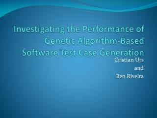 Investigating the Performance of Genetic Algorithm-Based Software Test Case Generation