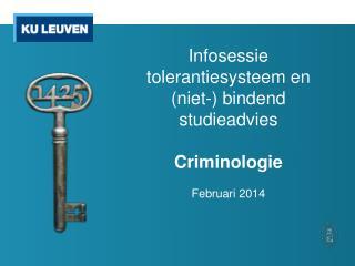 Infosessie tolerantiesysteem en  (niet-) bindend studieadvies C riminologie