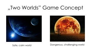 """Two Worlds"" Game Concept"