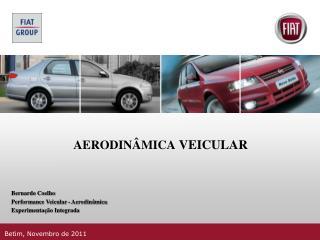 Bernardo Coelho Performance Veicular - Aerodinâmica Experimentação Integrada