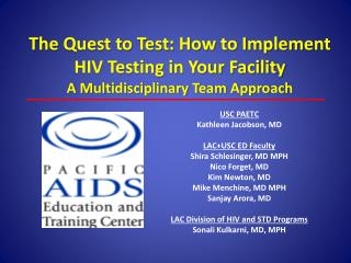 The Quest to Test: How to Implement HIV Testing in Your Facility A Multidisciplinary Team Approach