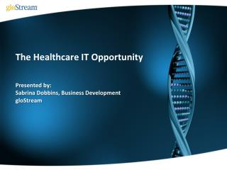 The Healthcare IT Opportunity