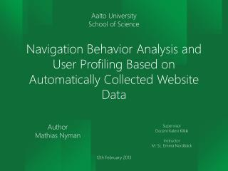 Navigation Behavior Analysis and User Profiling Based on Automatically Collected Website Data