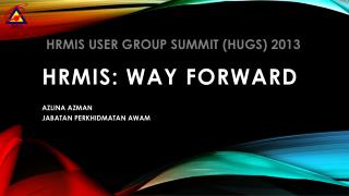 HRMIS: WAY FORWARD