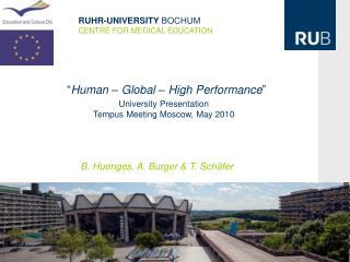 """ Human – Global – High Performance "" University Presentation Tempus Meeting Moscow, May 2010"