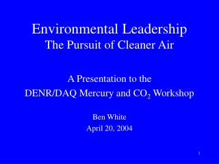 Environmental Leadership The Pursuit of Cleaner Air