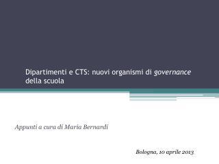 Dipartimenti e CTS: nuovi organismi di  governance  della scuola
