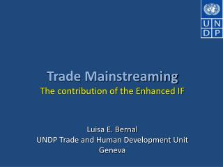 Trade Mainstreaming The contribution of the Enhanced IF