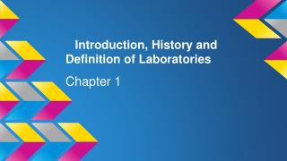 Introduction, History and Definition of Laboratories