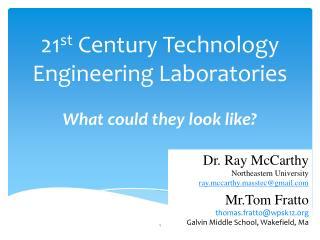 21 st  Century Technology Engineering Laboratories