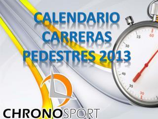 Calendario  carreras pedestres 2013