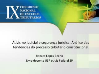 Renato Lopes Becho Livre docente USP e Juiz Federal SP
