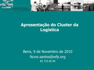 Beira, 9 de Novembro de 2010 Nuno.santos@wfp 82 710 60 00