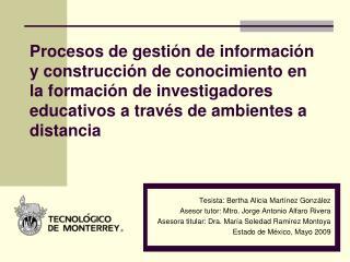 Tesista: Bertha Alicia Martínez González Asesor tutor: Mtro. Jorge Antonio Alfaro Rivera