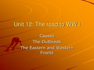 Unit 12: The road to WW I