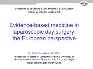 Evidence-based medicine in laparoscopic day surgery: the European perspective