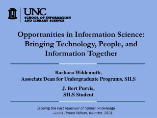 Opportunities in Information Science:  Bringing Technology, People, and Information Together
