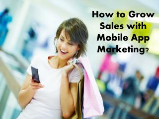 How to increase sales with mobile app marketing?