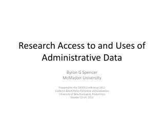 Research Access to and  Uses of Administrative  Data