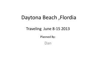 Daytona Beach , Flordia