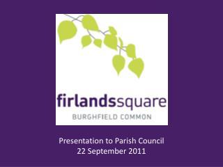 Presentation to Parish Council 22 September 2011